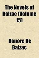 The Novels of Balzac (Volume 15) - Balzac, Honore de