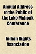 Annual Address to the Public of the Lake Mohonk Conference - Association, Indian Rights