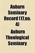 Auburn Seminary Record (17, No. 4) - Seminary, Auburn Theological