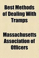 Best Methods of Dealing with Tramps - Officers, Massachusetts Association of