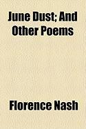June Dust; And Other Poems - Nash, Florence