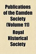 Publications of the Camden Society (Volume 11) - Society, Royal Historical