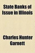 State Banks of Issue in Illinois - Garnett, Charles Hunter