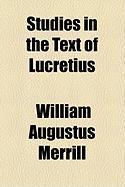 Studies in the Text of Lucretius - Merrill, William Augustus