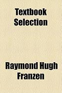 Textbook Selection - Franzen, Raymond Hugh