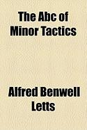 The ABC of Minor Tactics - Letts, Alfred Benwell