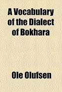 A Vocabulary of the Dialect of Bokhara - Olufsen, Ole