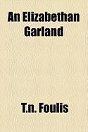 An Elizabethan Garland - Foulis, T. N.