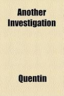 Another Investigation - Quentin
