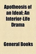 Apotheosis of an Ideal; An Interior-Life Drama