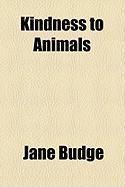 Kindness to Animals - Budge, Jane