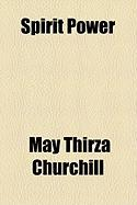 Spirit Power - Churchill, May Thirza