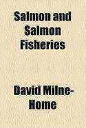 Salmon and Salmon Fisheries - Milne-Home, David