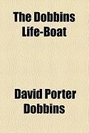 The Dobbins Life-Boat - Dobbins, David Porter