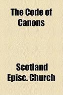 The Code of Canons - Church, Scotland Episc