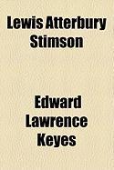 Lewis Atterbury Stimson - Keyes, Edward Lawrence