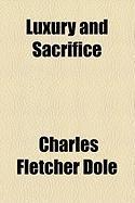 Luxury and Sacrifice - Dole, Charles Fletcher