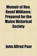 Memoir of Hon. Reuel Williams; Prepared for the Maine Historical Society - Poor, John Alfred