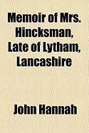Memoir of Mrs. Hincksman, Late of Lytham, Lancashire - Hannah, John