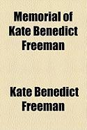 Memorial of Kate Benedict Freeman - Freeman, Kate Benedict