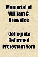 Memorial of William C. Brownlee - York, Collegiate Reformed Protestant