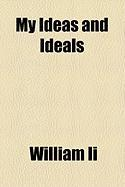 My Ideas and Ideals - II, William