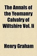 The Annals of the Yeomanry Calvalry of Wiltshire Vol. II - Graham, Henry