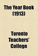 The Year Book (1913) - College, Toronto Teachers'