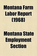 Montana Farm Labor Report (1968) - Section, Montana State Employment