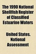 The 1990 National Shellfish Register of Classified Estuarine Waters - Assessment, United States National