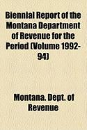 Biennial Report of the Montana Department of Revenue for the Period (Volume 1992-94) - Revenue, Montana Dept of