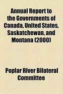 Annual Report to the Governments of Canada, United States, Saskatchewan, and Montana (2000) - Committee, Poplar River Bilateral