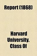 Report (1868) - Of, Harvard University Class