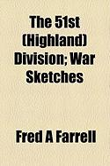 The 51st (Highland) Division; War Sketches - Farrell, Fred A.