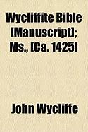 Wycliffite Bible [Manuscript]; MS., [Ca. 1425] - Wycliffe, John