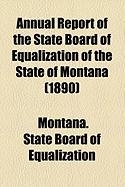 Annual Report of the State Board of Equalization of the State of Montana (1890) - Equalization, Montana State Board of