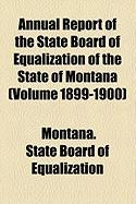 Annual Report of the State Board of Equalization of the State of Montana (Volume 1899-1900) - Equalization, Montana State Board of