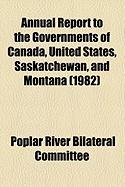 Annual Report to the Governments of Canada, United States, Saskatchewan, and Montana (1982) - Committee, Poplar River Bilateral