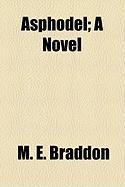 Asphodel; A Novel - Braddon, Mary Elizabeth