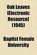 Oak Leaves [Electronic Resource] (1945) - University, Baptist Female