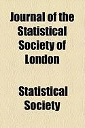 Journal of the Statistical Society of London - Cameron, Elizabeth Ripley Moore; Society, Statistical