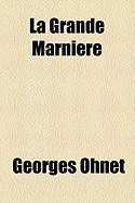 La Grande Marnire - Ohnet, Georges