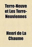 Terre-Neuve Et Les Terre-Neuviennes - Chaume, Henri De La