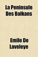 La Pninsule Des Balkans - Laveleye, Mile De