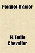 Poignet-D'Acier - Chevalier, H. Mile
