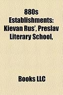 880s Establishments: Kievan Rus', Preslav Literary School,
