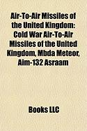 Air-To-Air Missiles of the United Kingdom: Mbda Meteor, Aim-132 Asraam, Common Anti-Air Modular Missile