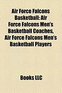 Air Force Falcons Basketball: Air Force Falcons Men's Basketball Coaches, Air Force Falcons Men's Basketball Players