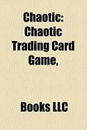Chaotic: Chaotic Trading Card Game,