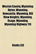 Weston County, Wyoming: Upton, Wyoming, Newcastle, Wyoming, Hill View Heights, Wyoming, Osage, Wyoming, Wyoming Highway 116